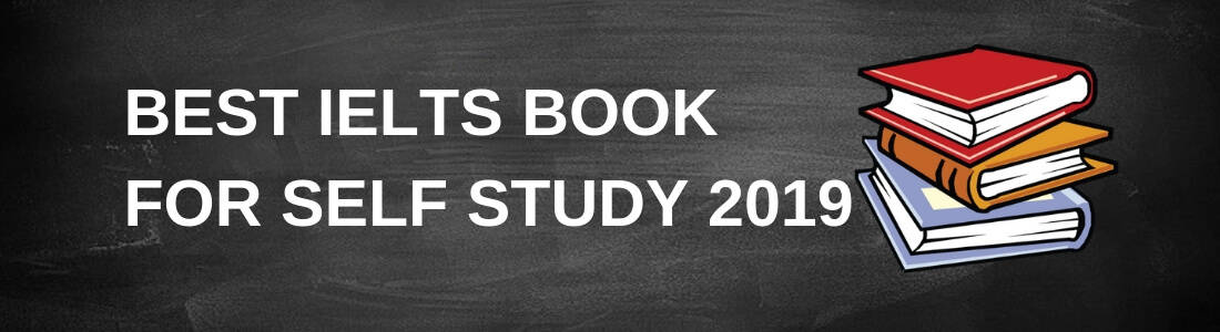 BEST IELTS BOOK FOR SELF STUDY 2019