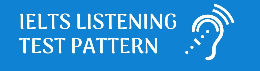 IELTS Listening Test Pattern 2019