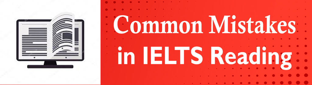 Common Mistakes In IELTS Reading