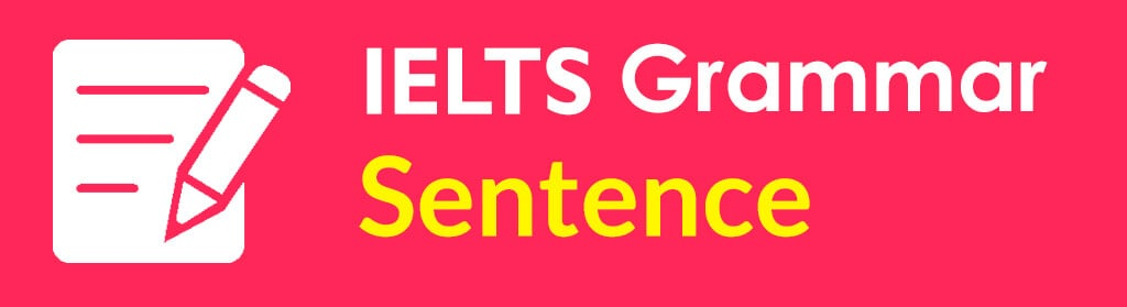 About IELTS Grammar Sentence