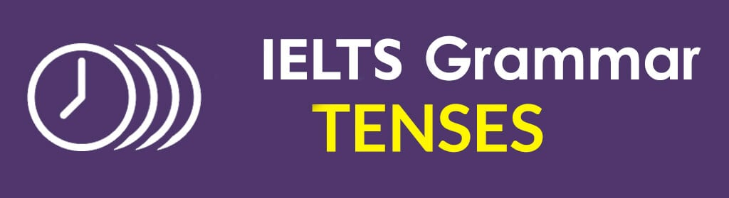 About IELTS Grammar Tenses
