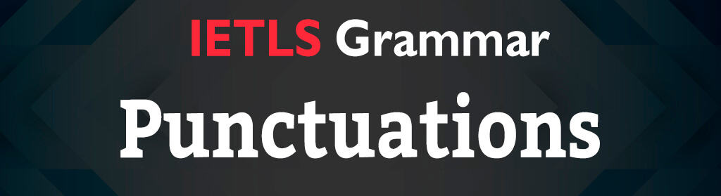 About IELTS Grammar Punctuation's