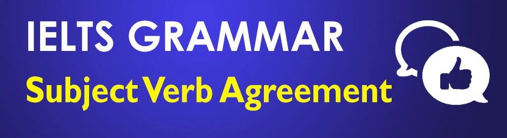 About IELTS Grammar subject verb agreement