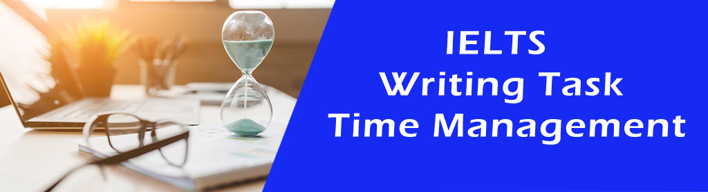 IELTS Writing Task Time Management