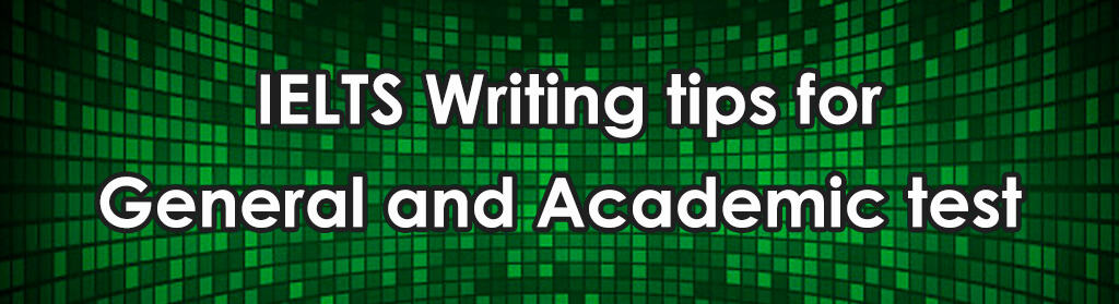 IELTS writing tips for general and academic test
