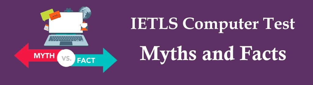 About IELTS Computer test myths vs facts