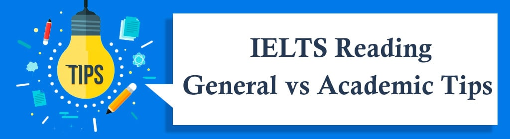 IELTS Reading Academic and General Tips
