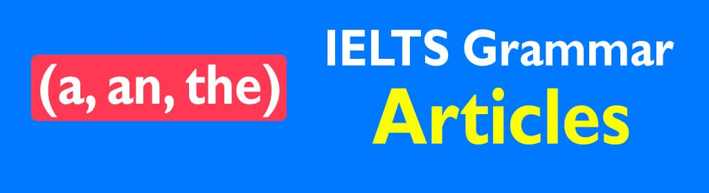 About IELTS Grammar Artciles
